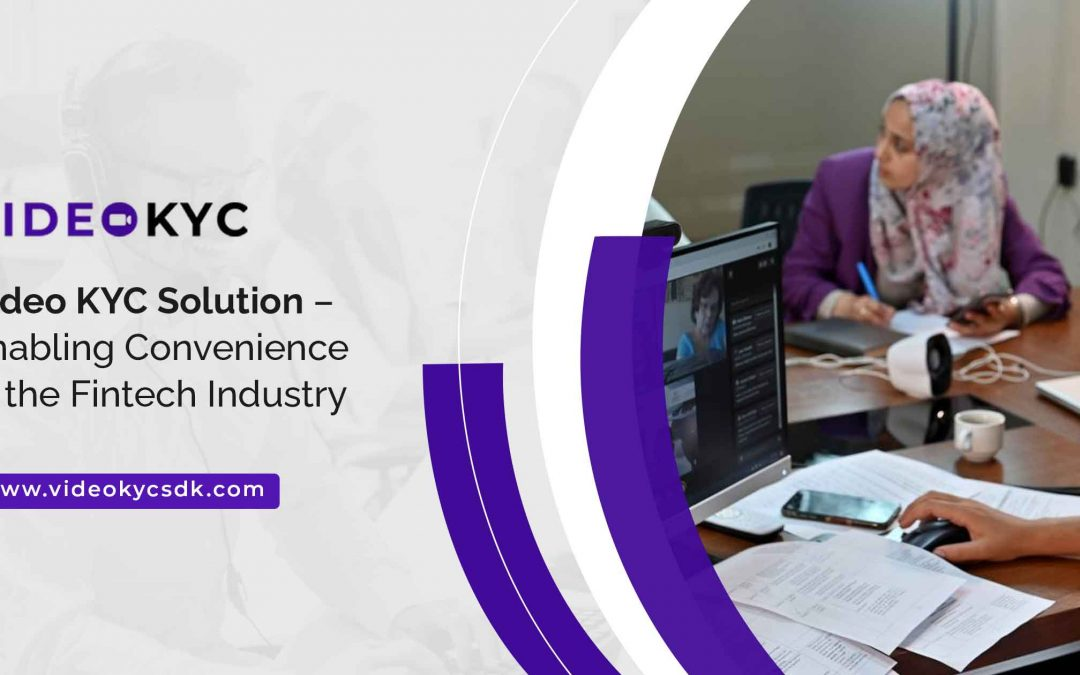 Video KYC Solution for FinTech Industry
